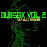 Dubsex Vol. 2 - Skrillex Tribute
