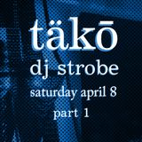 DJ Strobe - Live At Tako April 8 Set 1