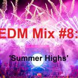 EDM Mix #8: 'Summer Highs'