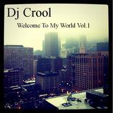 Dj Crool - Welcome to my world vol. 1