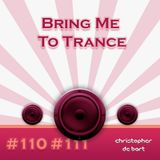 Bring Me To Trance with Christopher de Bart #110 #111