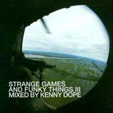Kenny Dope Strange Games & Funky Things Vol.3