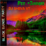 DJ Sheva VT - Radioshow Black Dance Party #44 (Live Psy -Engine)