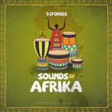 SOUNDS OF AFRIKA BY DJ FORBES