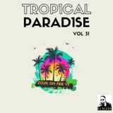Trop1cal Parad1se Vol. 31 (Zouk on Fire VII) - Previews Only for Zouk My World Radio