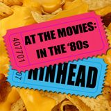 At The Movies: In the '80s