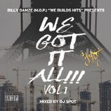 Billy Danze (M.O.P.) presents - We Build Hits - We Got It All Vol.1 (Mixed by DJ Spot)
