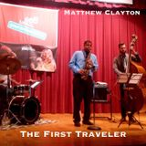Matthew Clayton - The First Traveler Mixtape