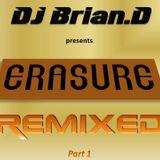 DJ Brian.D - Erasure Remixed (Part 1)