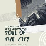 """DJ Freedom's """"Soul Of The City: Freedom's Favorites"""" (Oct 4, 2019) soulful rnb and hip-hop"""