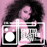 GHETTOBLASTERSHOW #236 (oct. 24/15)