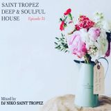 SAINT TROPEZ DEEP & SOULFUL HOUSE Episode 35. Mixed by Dj NIKO SAINT TROPEZ