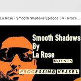 Smooth Shadows Episode 34 - Processing Vessel