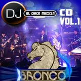 DJ El Chico Mezcla Grupo Bronco Mix Parte1 2017.mp3