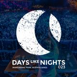 DAYS like NIGHTS 023 - Live From Mandarine Park, Buenos Aires, Argentina