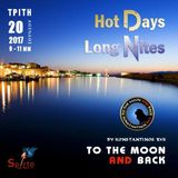 """To the Moon and Back""_20-06-2017 - Hot Days, Long Nites. N'Joy Responsibly! :)"