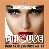 """MY HOUSE"" - FUNKY & CLUBHOUSE - vol.10 - 08 november 2K18"
