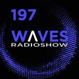 WAVES #197 - TRISTESSE CONTEMPORAINE & WOLVENNEST by BLACKMARQUIS - 10/6/18