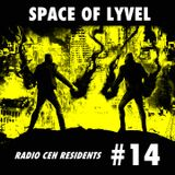 SPACE OF LYVEL #14 (Radio CEH Residents)