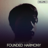 Founded Harmony Volume 1 (Entire Mix)