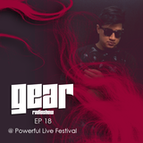 GEAR RADIOSHOW EP18 @ Powerful Live Festival by D-UPSIDE