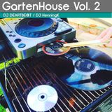 GartenHouse Vol.2 (DJ Heartbe@t & DJ HenningK)