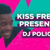 Kiss Fresh Presents - DJ Policy (February)