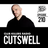 Club Killers Radio #210 - Cutswell