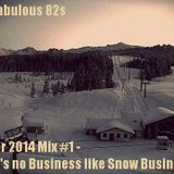 Winter 2014 Mix #1 - There's no Business like Snow Business