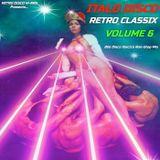 ITALO DISCO RETRO CLASSIX VOL.6 (Non-Stop 80s Hits Mix) Various Artists