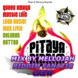 Pitaya Riddim -Rise & Shine (2014) Mix By MELLOJAH RIDDIM FANATIC CREW