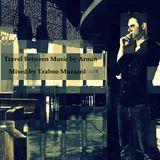 Teaboo Muzaard - Travel Between Music by Armin