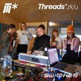 SISU (UK) w/ Malissa, Lauryn and Martha - 02-Feb-19 (Threads*ZK/U)