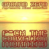 Ground Zero - F*ck The Convention [MORNING] /Tetralogy pt.1/ (07.03.2014)