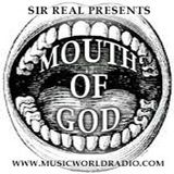 Sir Real presents The Mouth of God on MWR 03/03/16 - I have no idea how we got here...