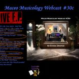 Maceo Musicology Webcast #30c (Nu School Grooves LIVE)