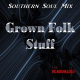 GrownFolkStuff- SouthernSoul Mix