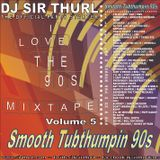Smooth Tubthumpin 90s Pop Mix - DJ SIR THURL