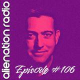 Alienation Radio Episode 106