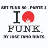 SET FUNK 80 PARTE 1 - DJ JOSE TANO RIVES