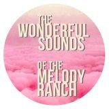 The Wonderful Sounds Of The Melody Ranch - Volume 10