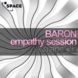 SPACE pres. Baron Empathy Session TECH APRIL12