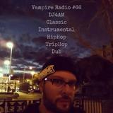 Vampire Radio #66 #DJ4AM #Classic #Instrumental #HipHop #TripHop #90s #Beats #PLUR