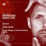 DCR419 - Drumcode Radio Live - Adam Beyer live from the Pryda Stage at Tomorrowland, Boom