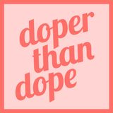 Doper Than Dope No. 20