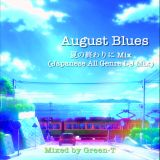 August Blues - 夏の終わりにMix Mixed by Green-T