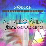 Alfredo Avila feat. Jizz & Gaudiano @ 20DOCE (24.02.2018)