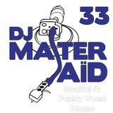 DJ Master Saïd's Soulful House Mix Volume 33