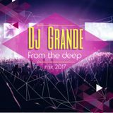 DjGrande - from the deep | mix 2017