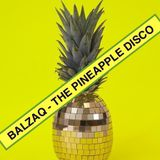 BALZAQ - THE PINEAPPLE DISCO - LIVE MIX